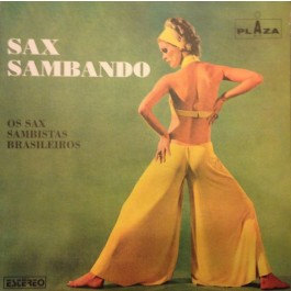 Os Sax Sambistas Brasileiros - Sax Sambando