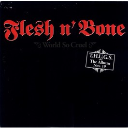 Flesh-N-Bone - World So Cruel