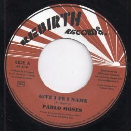 Pablo Moses - Give I Fe I Name