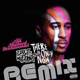 Ali Shaheed Muhammad - There Is Only Now (Remix)