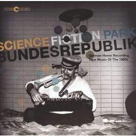 V.A. - Science Fiction Park Bundesrepublik (German Home Recording Tape Music Of The 1980s)
