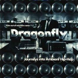 Dragonfly - Journeys Into Ambient Hip-Hop