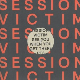 Session Victim - See You When You Get There PT3