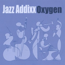 Jazz Addixx - Oxygen
