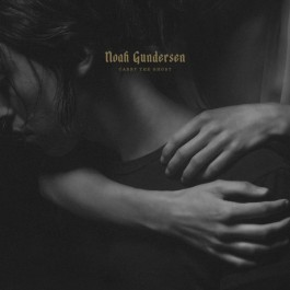 Noah Gundersen - Carry The Ghost