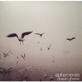 Ephemerals - Chasin Ghosts