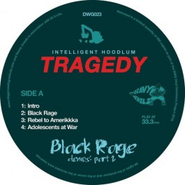 Intelligent Hoodlum - Tragedy - Black Rage Demos Part 2