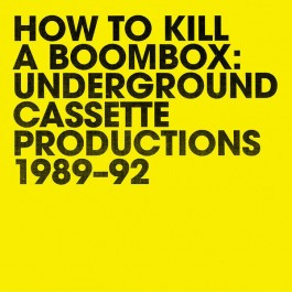 Raz Mesinai - How To Kill A Boombox: Underground Cassette Productions 1989-92