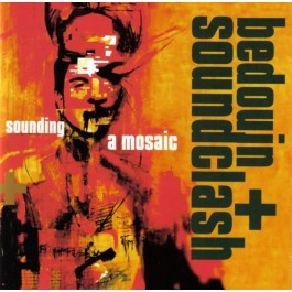 Bedouin Soundclash - Sounding A Mosaic