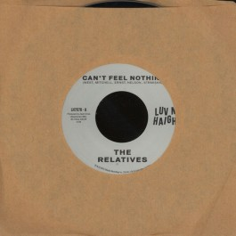 The Relatives - Can't Feel Nothin' / No Man Is An Island