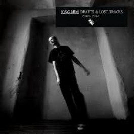 Long Arm - Drafts & Lost Tracks 2010 - 2014