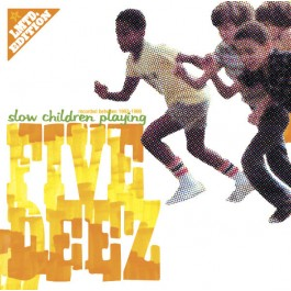 Five Deez - Slow Children Playing