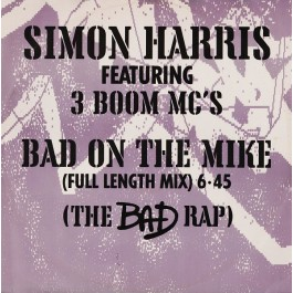 Simon Harris Featuring 3 Boom MC's - Bad On The Mike
