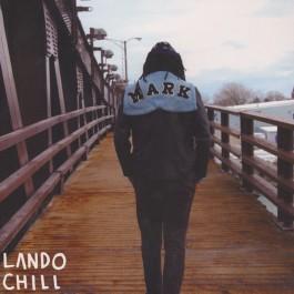 Lando Chill - For Mark, Your Son