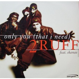 2ruff - Only You (That I Need)