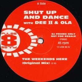 Shut Up & Dance With Dee II & Ola - The Weekends Here