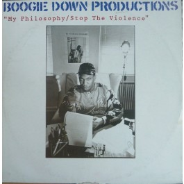 Boogie Down Productions - My Philosophy / Stop The Violence