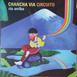 Chancha Vía Circuito - Río Arriba