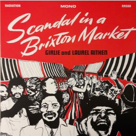 Girlie And Laurel Aitken - Scandal In A Brixton Market