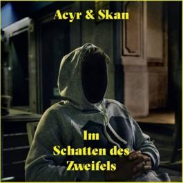 Acyr & Skan - Im Schatten Des Zweifels