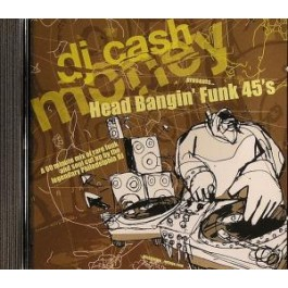 DJ Cash Money - Head Bangin Funk 45´s
