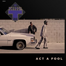 King Tee - Act A Fool