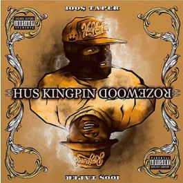 Hus Kingpin & Rozewood  - 100$ Taper (black vinyl)
