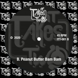 It Takes Two - I'm Just Your Onion Head / Peanut Butter Bam Bam