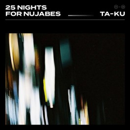 Ta-Ku - 25 Nights For Nujabes