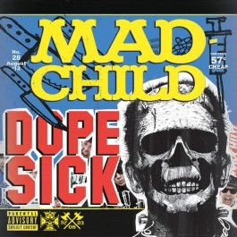 Mad Child - Dope Sick