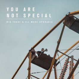 Ill Move Sporadic & Big Toast - You Are Not Special