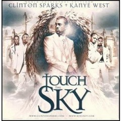 Clinton Sparks & Kanye West - Touch The Sky