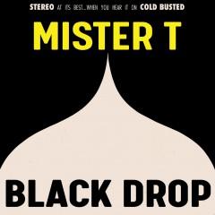 Mister T - Black Drop