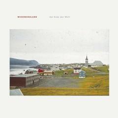 Weserbergland - Am Ende Der Welt (LTD. Black Vinyl)