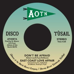East Coast Love Affair - Don't Be Afraid / Taken For Granted