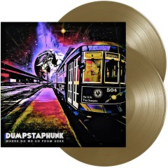 Dumpstaphunk - Where Do We Go From Here