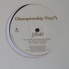 J. Bold - Since We Said / Out For The Take Remix