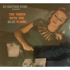 DJ Haitian Star - The Torch With The Blue Flame