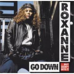 Roxanne - Go Down (But Don't Bite It)