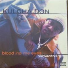 Kulcha Don - Blood Ina Me Eyes Vengeance