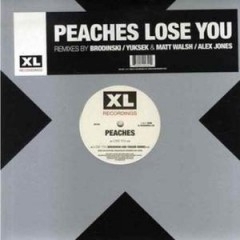 Peaches - Lose You