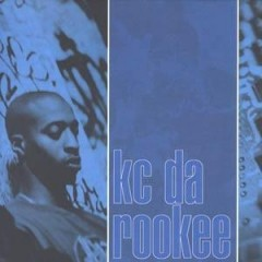 KC Da Rookee - Got That Thang / Betta Betta / Hi-Tech Thoughts