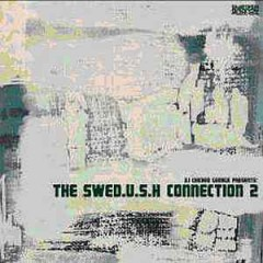 Various - DJ Chicken George Presents: The Swed.u.s.h Connection 2