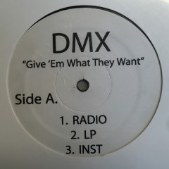 DMX - Pump Ya Fist / Give 'Em What They Want