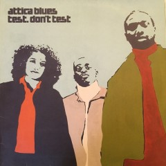 Attica Blues - Test. Don't Test