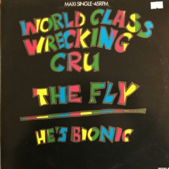 World Class Wreckin' Cru - The Fly / He's Bionic