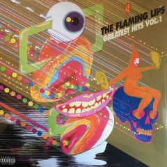 The Flaming Lips - Greatest Hits Vol. 1