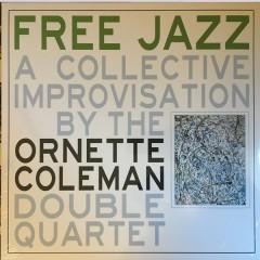 The Ornette Coleman Double Quartet - Free Jazz