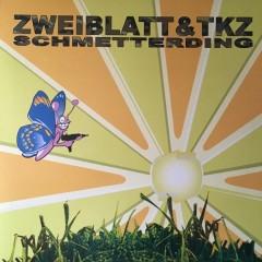 Zweiblatt & TKZ - Schmetterding EP