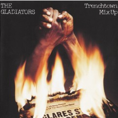The Gladiators - Trenchtown Mix Up